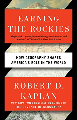 Earning the Rockies: How Geography Shapes America's Role in the World