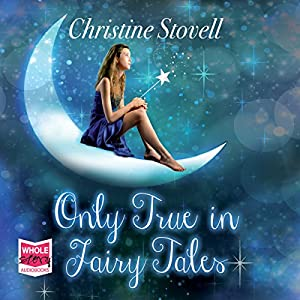 Only True in Fairy Tales Audiobook