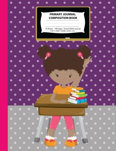 Search : Primary Journal Composition Book:: African American Girl w/  Afro Puffs in Classroom, Pink & Purple Journal, Grades K-2 Draw and Write Notebook, Story ... Homeschool Notebook (Class Act Series)