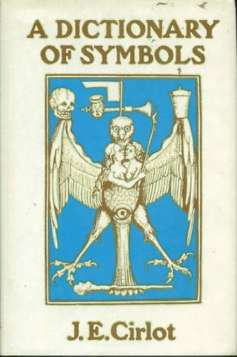 A Dictionary of Symbols, J. E. Cirlot
