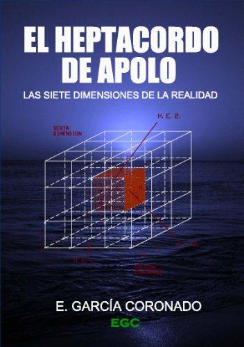 Descargar Libro El Heptacordo De Apolo: Las Siete Dimensiones De La Realidad Eusebio García Coronado