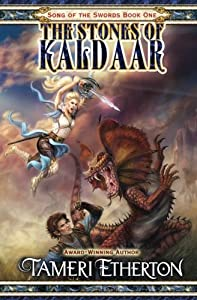 The Stones of Kaldaar (Song of the Swords) (Volume 1)