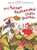 My Rotten Redheaded Older Brother, Patricia Polacco, 0671727516
