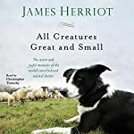 All Creatures Great and Small  | James Herriot