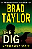 The Dig: A Taskforce Story, featuring an exclusive excerpt from DAYS OF RAGE (A Penguin Special from Dutton) (Kindle Single): A Taskforce Story, Featuring an Excerpt from Ghosts of War (Pike Logan)
