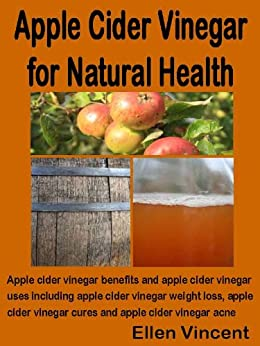 Apple Cider Vinegar for Natural Health: Apple cider