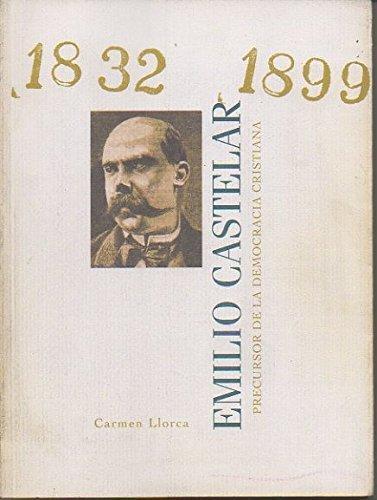 EMILIO CASTELAR. PRECURSOR DE LA DEMOCRACIA CRISTIANA.