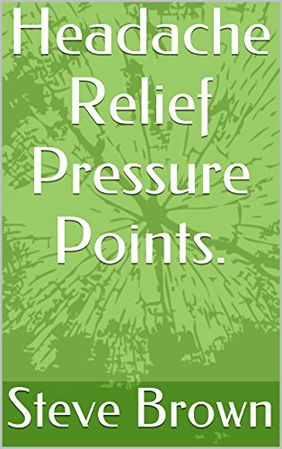 headache relief pressure points kindle edition by steve brown