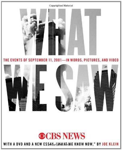 What We Saw: The Events of September 11, 2001, in Words, Pictures, and Video by CBS News (2011-08-02)