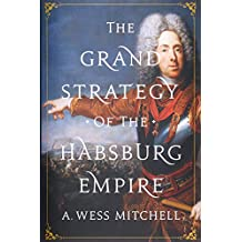 The Grand Strategy of the Habsburg Empire