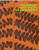 Chemistry and Man's Environment, Fuller, Edward C., 0395170869