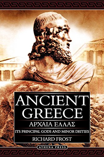 Ancient Greece: Its Principal Gods and Minor Deities