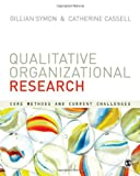 Qualitative Organizational Research : Core Methods and Current Challenges, , 0857024108