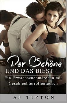 Book Der Schöne und das Biest: Ein Erwachsenenmärchen mit Geschlechterrollentausch: Volume 4 (Erwachsenenmärchen mit Vertauschten Geschlechterrollen)