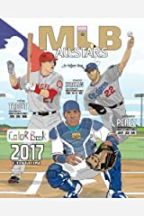 MLB All Stars 2017: Baseball Coloring Book for Adults and Kids: feat. Trout, Cabrera, Bryant, Kershaw, Posey, Rizzo, Harper and Many More! Paperback