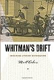 Whitman's Drift: Imagining Literary Distribution (Iowa Whitman Series)