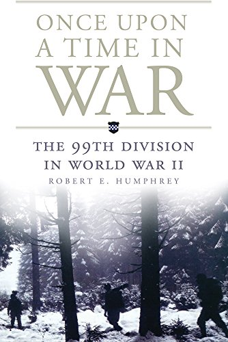 Once Upon a Time in War: The 99th Division in World War II (Campaigns and Commanders Series) (Commander Series)