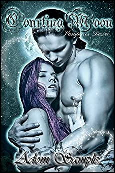 Courting Moon: Vampyres Desire (The Bloods Passion Saga Book 1) by [Sample, Adom]