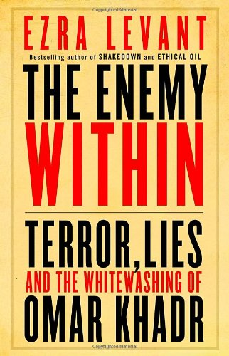 Read Online The Enemy Within: Terror, Lies, and the Whitewashing of Omar Khadr pdf