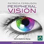 Peripheral Vision | Patricia Ferguson