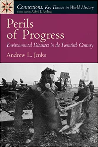 Review Perils Of Reading History >> Perils Of Progress Environmental Disasters In The 20th Century