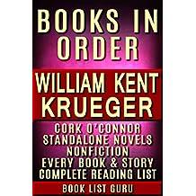 William Kent Krueger Books in Order: Cork O'Connor series, all short stories, standalone novels and nonfiction, plus a William Kent Krueger biography. (Series Order Book 80)