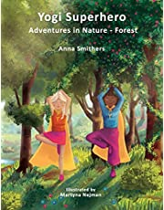Yogi Superhero Adventures in Nature - Forest: A Children's book about yoga, mindfulness, kindness and managing busy mind and fear.