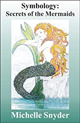 Symbology: Secrets of the Mermaids: Decoding Symbols of Prehistory