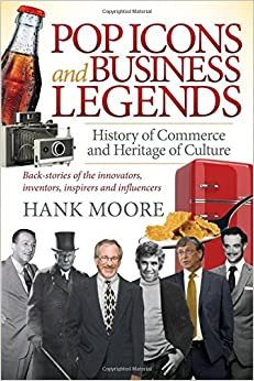 Book Pop Icons and Business Legends: History of Commerce and Heritage of Culture