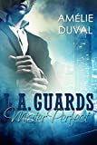 L.A. Guards: Mister Perfect (Liebesroman) (kindle edition)