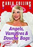 ANGELS VAMPIRES AND DOUCHE BAGS