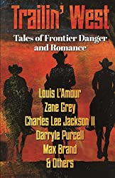 Trailin' West: 7 Modern and Classic Tales of Danger and Romance