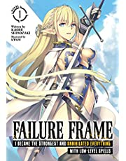 Failure Frame: I Became the Strongest and Annihilated Everything With Low-Level Spells (Light Novel) Vol. 1