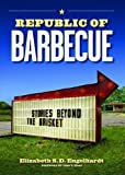 Republic of Barbecue: Stories Beyond the Brisket (Bridwell Texas History Series)
