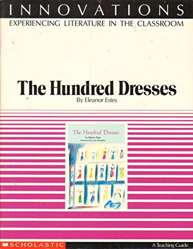 A Lesson Plan Book for The Hundred Dresses, by Eleanor Estes (Innovations: Experiencing Literature in the Classroom, A T