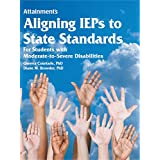 Aligning IEPs to State Standards: For Students with Moderate-to-Severe Disabilities