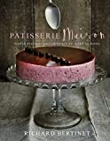 """""""Patisserie Maison - Simple Pastries and Desserts to Make at Home"""" av Richard Bertinet"""