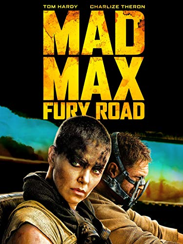 - Mad Max: Fury Road