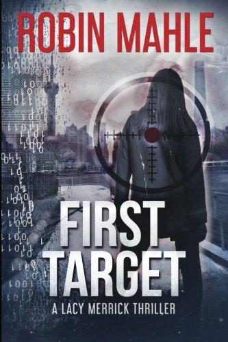 First Target: A Lacy Merrick Thriller (Volume 3)