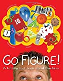 Go Figure!: A Totally Cool Book About Numbers (Big Questions)