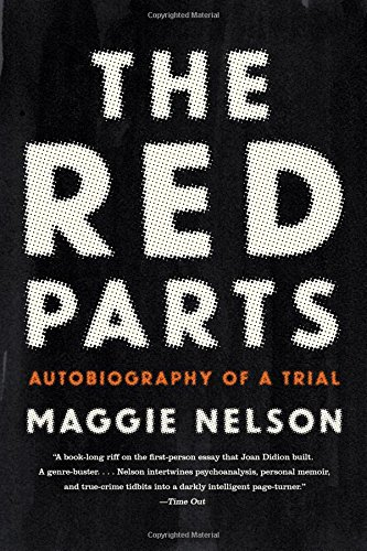 """The Red Parts - Autobiography of a Trial"" av Maggie Nelson"