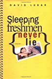 Sleeping Freshmen Never Lie, David Lubar, 0525473114