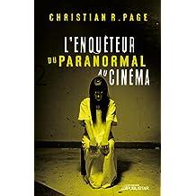 L'Enquêteur du paranormal au cinéma (French Edition)