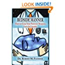 Bedside Manner - How to Gain Your Patients' Respect, Love & Loyalty