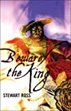 Beware the King, Stewart Ross, 0237531518
