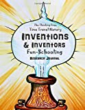 Inventions & Inventors - Time Travel History - Fun-Schooling Research Journal: The Thinking Tree Homeschooling History…