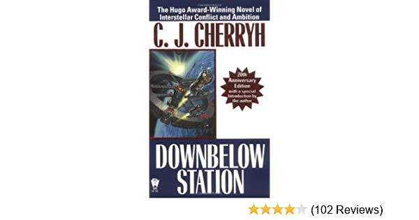 Downbelow Station (20th Anniversary) (Alliance-Union