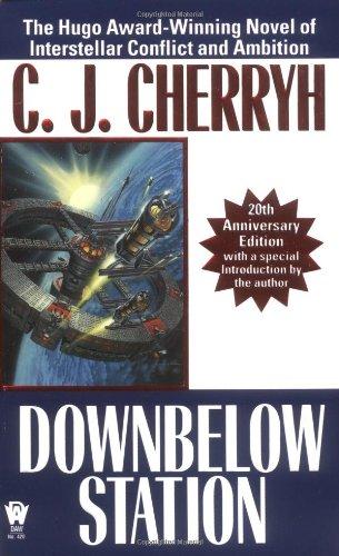 Download Downbelow Station (20th Anniversary) (Alliance-Union Universe) PDF