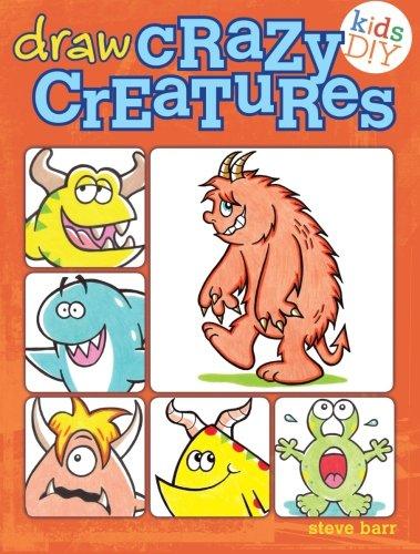 Read Online Draw Crazy Creatures (Kids DIY) PDF