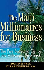 """FREE Millionaire Fast-Track Program for every reader! ($2,150 Value!) See Appendix for Full Details. Listen to what these successful business leaders have to say about The Maui Millionaires for Business! """"Brilliant! David and Diane will help ..."""